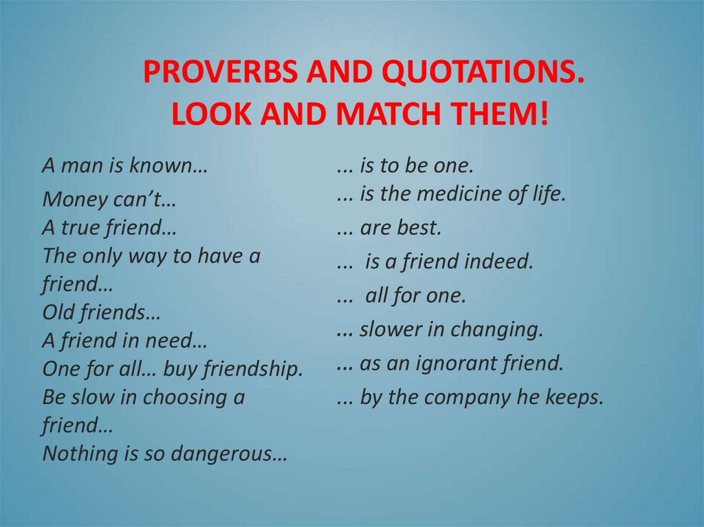 proverbs and quotations. Look and match them!