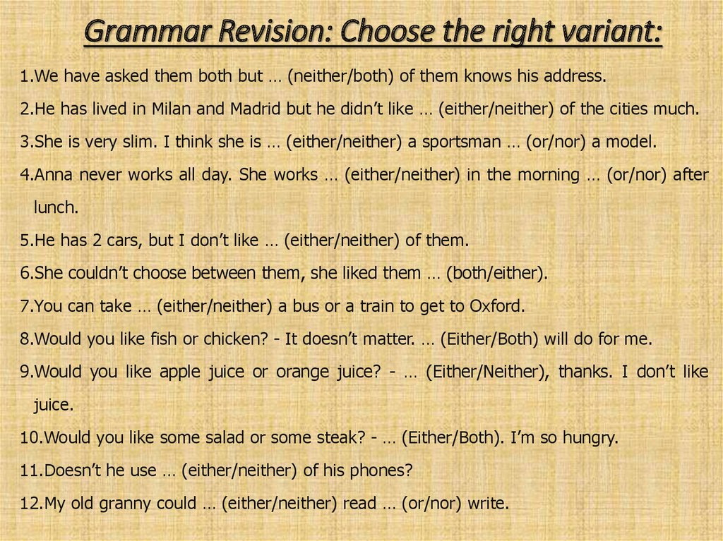 Grammar Revision: Choose the right variant: