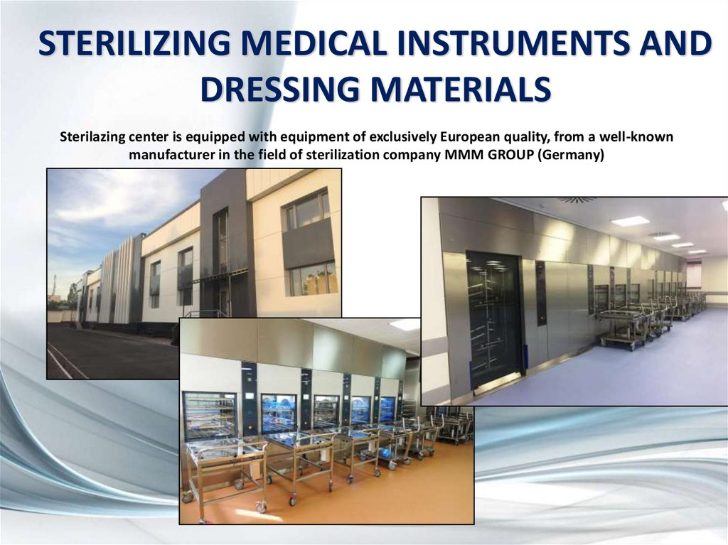 STERILIZING MEDICAL INSTRUMENTS AND DRESSING MATERIALS