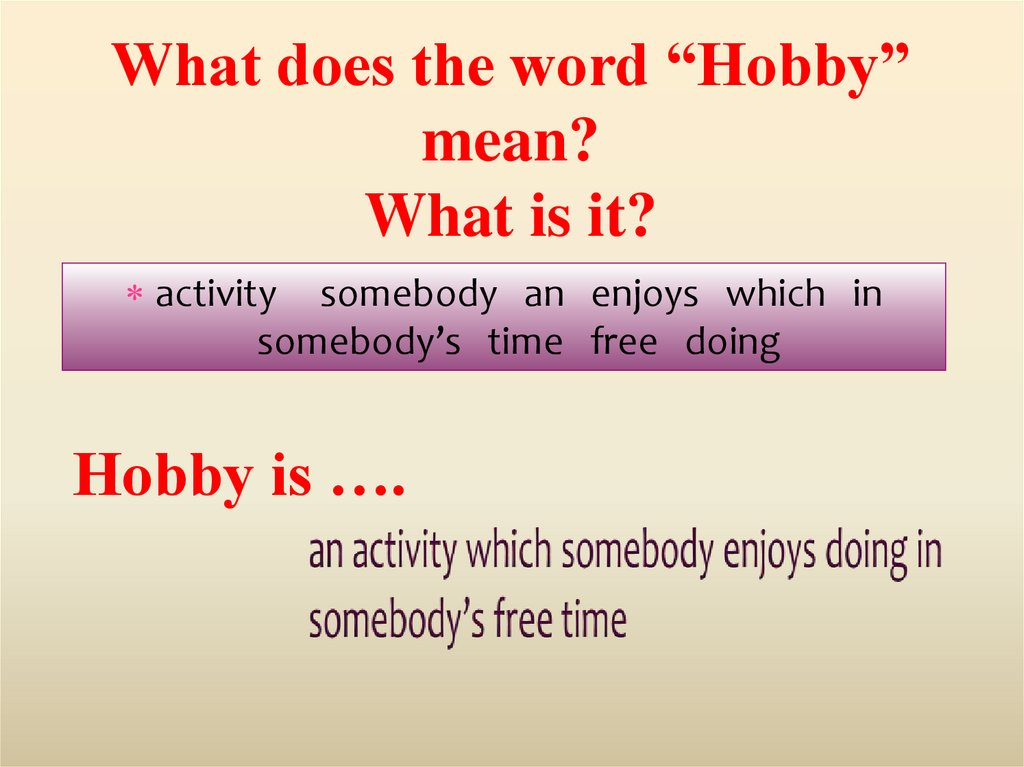 "What does the word ""Hobby"" mean? What is it?"