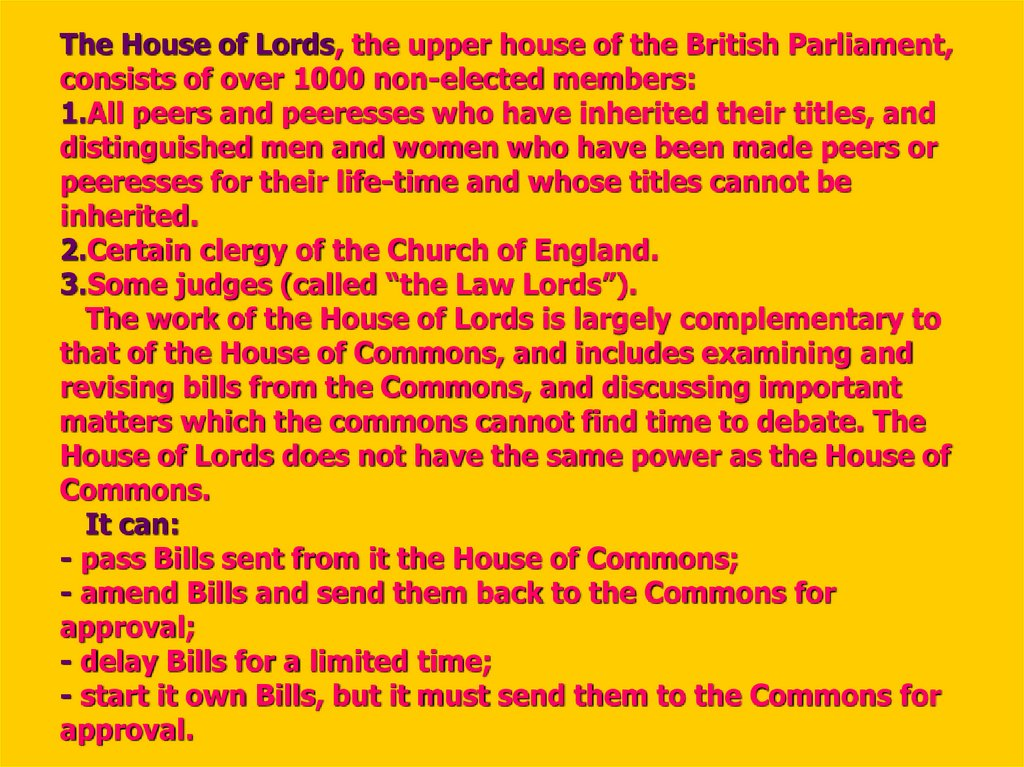 The House of Lords, the upper house of the British Parliament, consists of over 1000 non-elected members: 1.All peers and