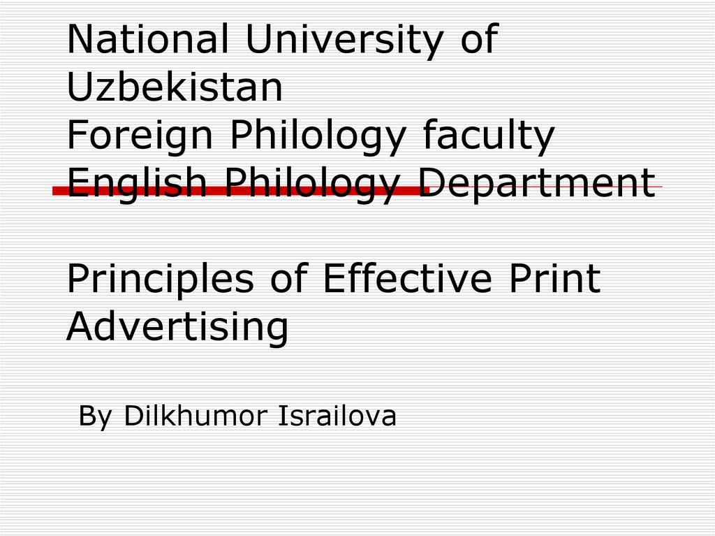 National University of Uzbekistan Foreign Philology faculty English Philology Department Principles of Effective Print